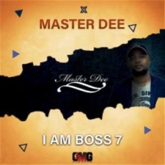 Master Dee - I Am Boss 7 Mix